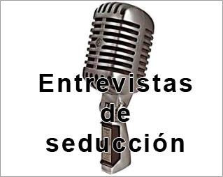 entrevistas de seduccion